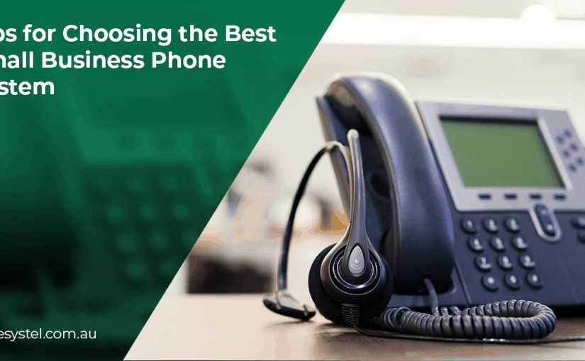 Tips for Choosing the Best Small Business Phone System