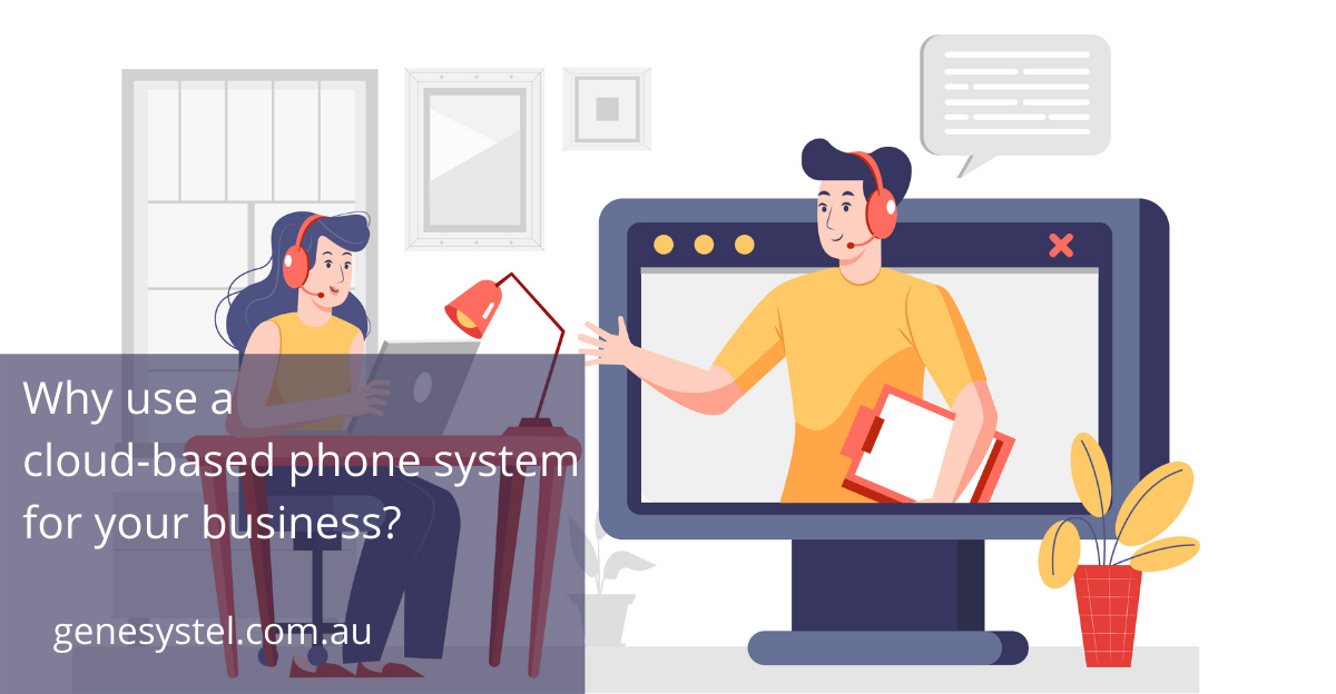 Why use a Cloud-Based Phone System for your business?