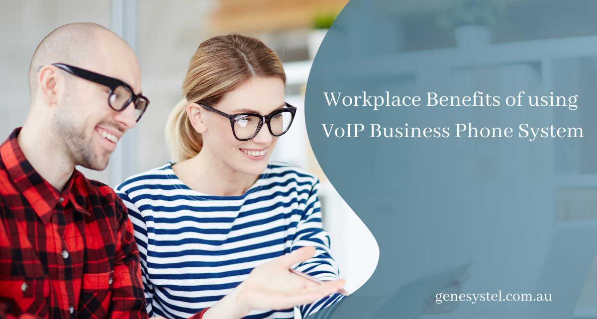 Workplace Benefits of using VoIP Business Phone System